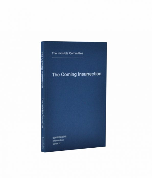 "The Invisible Committee ""The Coming Insurrection"""