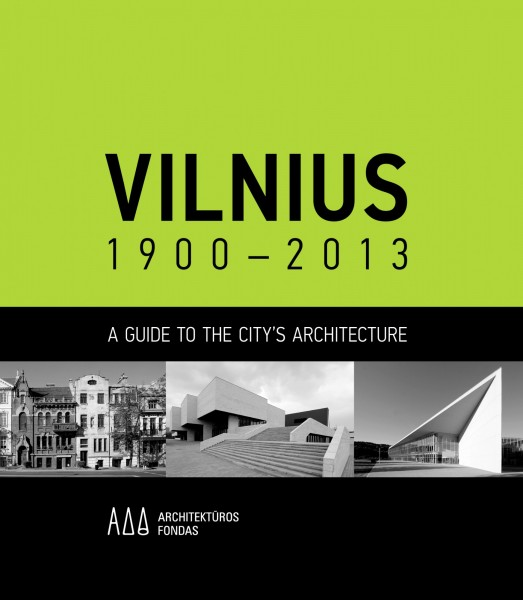 Vilnius 1900–2012. A Guide to the City's Architecture